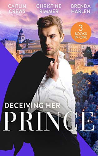 Deceiving Her Prince By Caitlin Crews