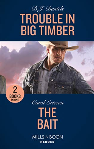 Trouble In Big Timber / The Bait By B.J. Daniels