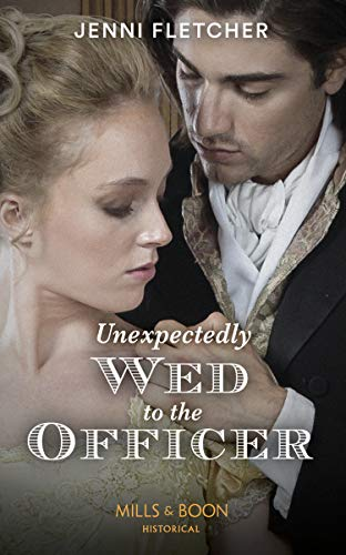 Unexpectedly Wed To The Officer By Jenni Fletcher