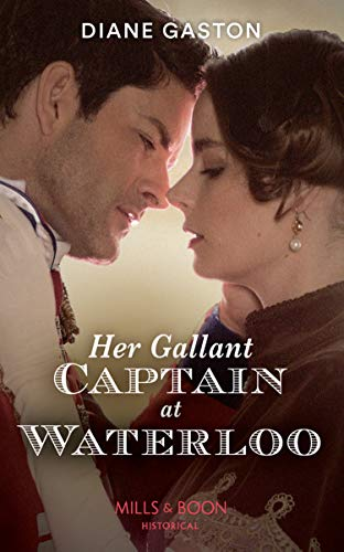 Her Gallant Captain At Waterloo By Diane Gaston