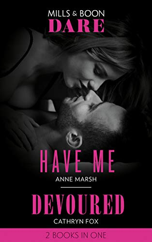 Have Me / Devoured By Anne Marsh