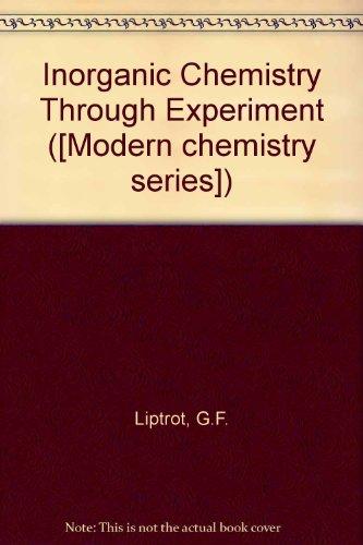 Inorganic Chemistry Through Experiment By G.F. Liptrot