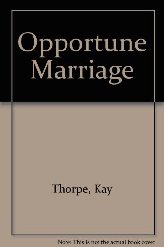 Opportune Marriage By Kay Thorpe