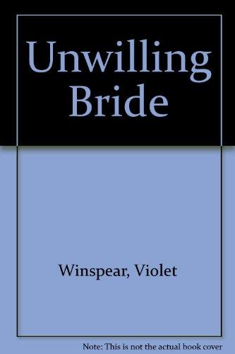 Unwilling Bride By Violet Winspear
