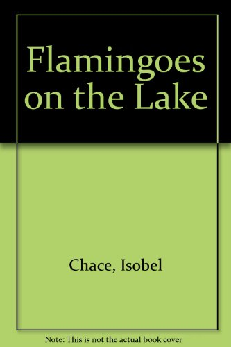 Flamingoes on the Lake By Isobel Chace