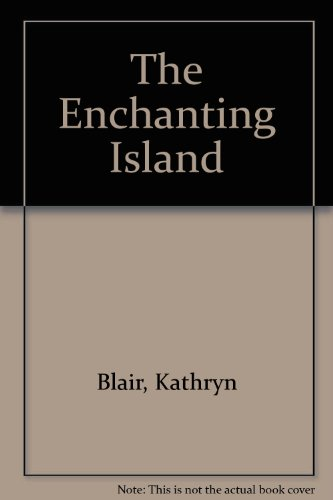 Enchanted Island By Kathryn Blair