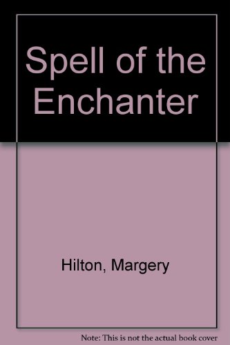 Spell of the Enchanter By Margery Hilton