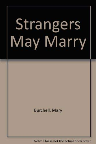 Strangers May Marry By Mary Burchell