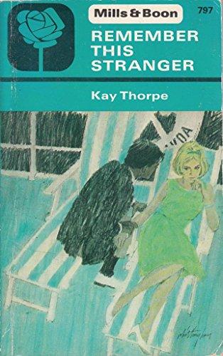 Remember This Stranger By Kay Thorpe