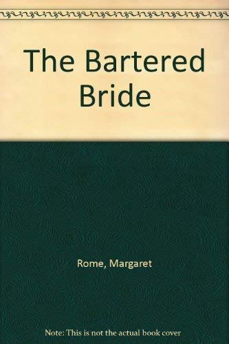 Bartered Bride By Margaret Rome