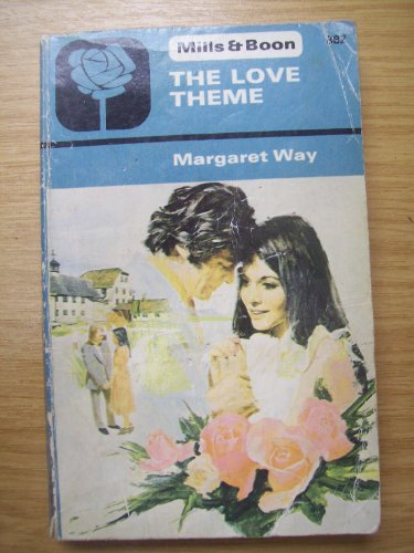 Love Theme (Mills & Boon No. 882) by Margaret Way