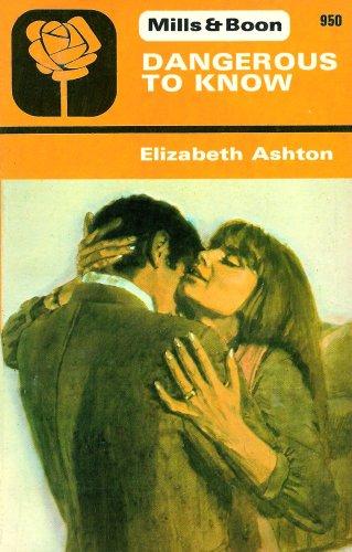 Dangerous To Know By ELizabeth Ashton