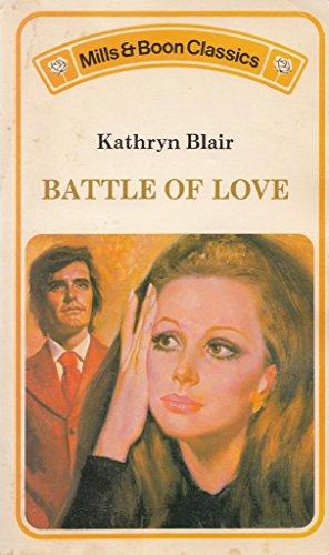 Battle of Love By Kathryn Blair