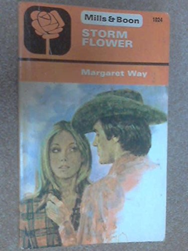 Storm Flower (Mills and Boon No. 1024) By Margaret Way