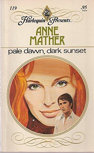 Pale Dawn Dark Sunset By Anne Mather