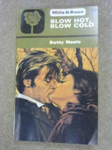 Blow hot, blow cold By Betty Neels