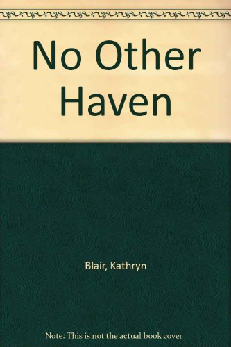 No Other Haven By Kathryn Blair