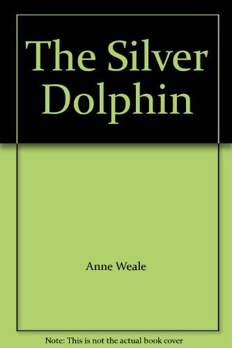 Silver Dolphin By Anne Weale