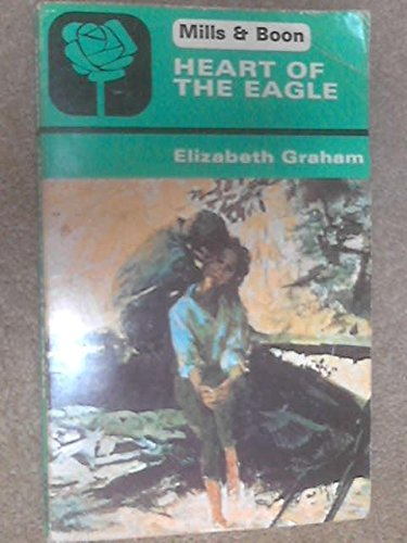 Heart of the Eagle By Elizabeth Graham