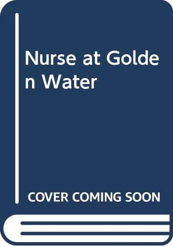 Nurse at Golden Water By Carol Hughes