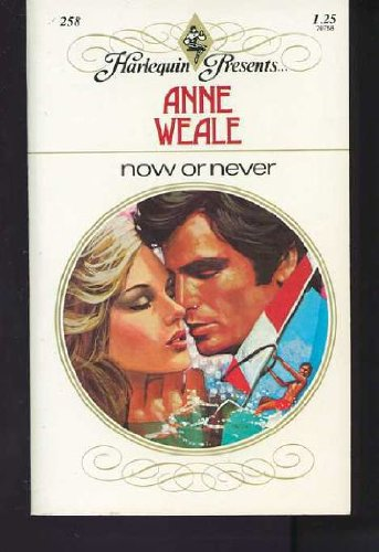 Now or Never By Anne Weale