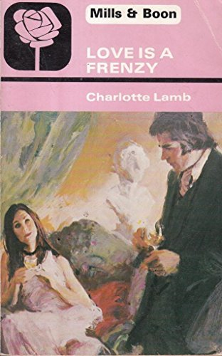 Love Is A Frenzy By Charlotte Lamb