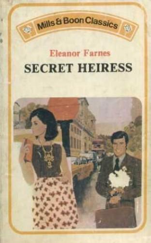 Secret Heiress By Eleanor Farnes