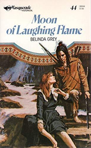 Moon Of Laughing Flame By Belinda Grey