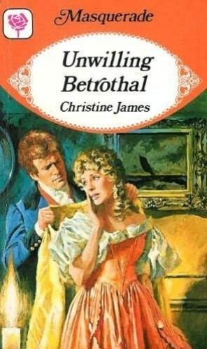 Unwilling Betrothal By Christine James