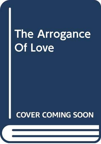 The Arrogance Of Love By Anne Mather