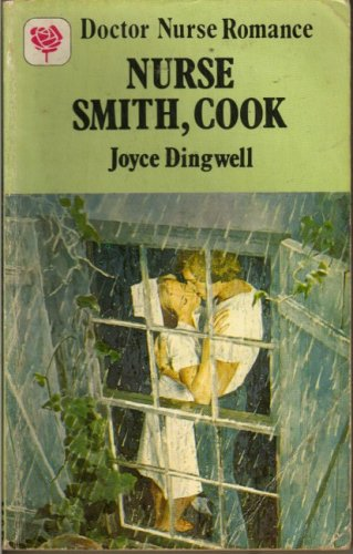 Nurse Smith, Cook By Joyce Dingwell