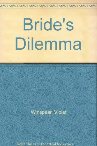 Brides Dilemma By Violet Winspear