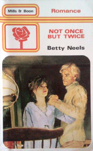 Not Once But Twice By Betty Neels
