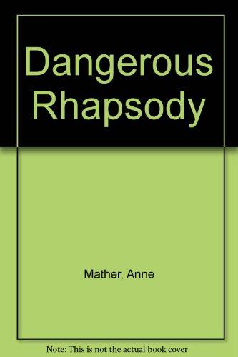 Dangerous Rhapsody By Anne Mather