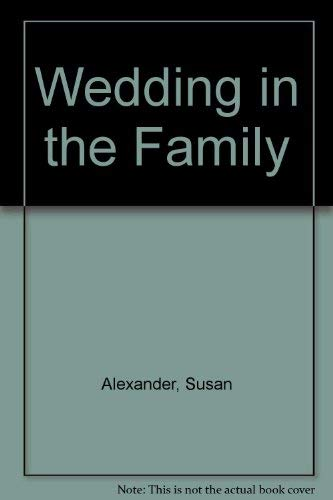 Wedding In The Family By Susan Alexander