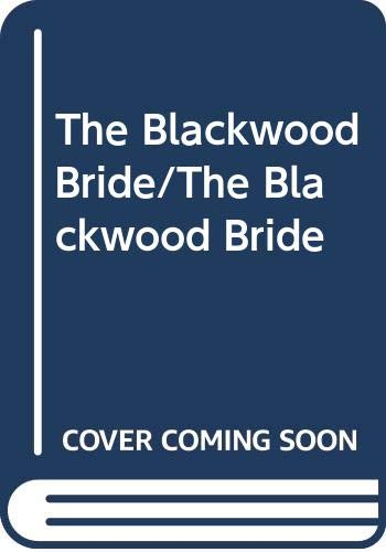 The Blackwood Bride/The Blackwood Bride By Jasmine Cresswell