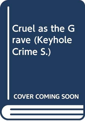 Cruel as the Grave By Helen McCloy