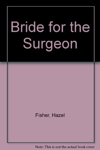A Bride For The Surgeon By Hazel Fisher