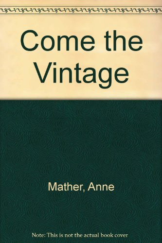 Come The Vintage By Anne Mather