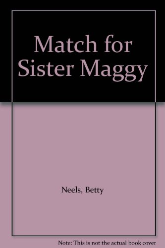 A Match For Sister Maggie By Betty Neels
