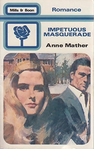 Impetuous Masquerade by Anne Mather