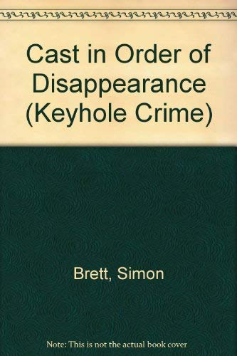 Cast in Order of Disappearance By Simon Brett