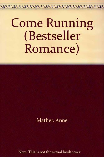 Come Running (Bestseller Romance) By Anne Mather