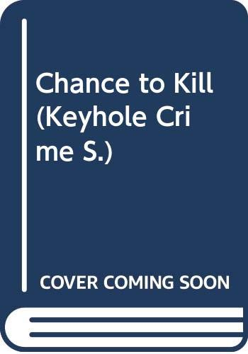 Chance to Kill (Keyhole Crime) By Dell Shannon