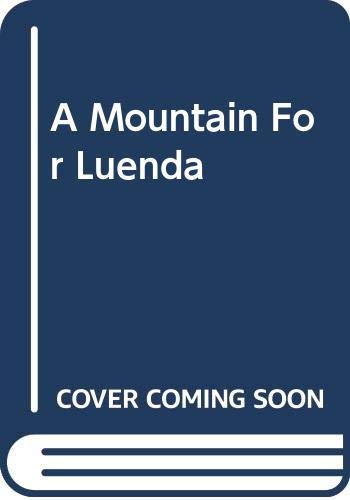 A Mountain For Luenda By Essie Summers