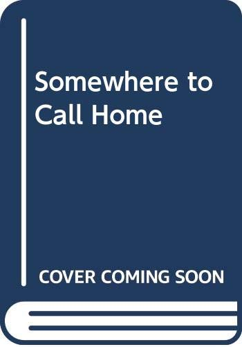Somewhere to Call Home By Kerry Allyne