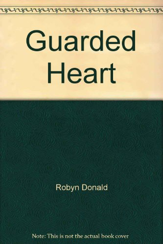 The Guarded Heart By Robyn Donald