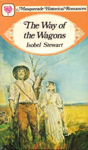 The Way Of The Wagons By Isobel Stewart