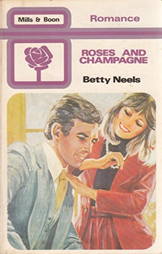 Roses And Champagne By Betty Neels