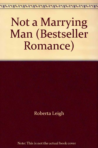 Not a Marrying Man By Roberta Leigh